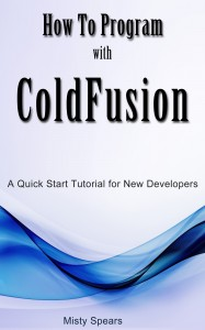 How to Program with ColdFusion
